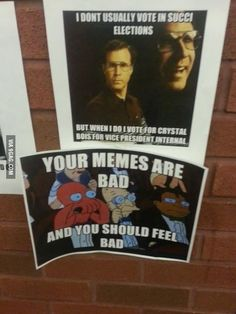 Post with 4893 votes and 5227 views. I work at a college, and student elections are taking place. This made my day. Why So Serious, Student Council, Best Funny Pictures, Funny Pics, What Happens When You, Fangirl, College, Funny Shit, Funny Stuff