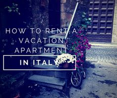 How to Rent a Vacation Apartment in Italy