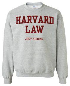 Harvard Law Just Kidding Crewneck Sweatshirt Clothing Sweater For Unisex Style Funny Sweatshirt x Crewneck x Jumper x Sweater B-041 on Etsy, $24.91