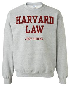 Harvard Law Just Kidding Crewneck Sweatshirt Clothing Sweater For Unisex Style Funny Sweatshirt x Crewneck x Jumper x Sweater B-041 on Etsy, $24.91