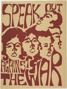 Anti-war and protest posters: Speak out against the war (circa 1970). Poster phản đối chống chiến tranh
