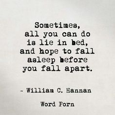 To My Husband When I Don't Have the Words to Explain My Anxiety Falling Apart Quotes, Im Falling Apart, Falling Asleep, Falling Out Of Love Quotes, Everything Is Falling Apart, Now Quotes, Bad Day Quotes, 2015 Quotes, Funny Quotes