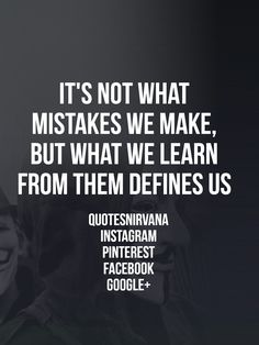 Comment - Share - Like  Learning from your mistakes will decide the course of your future. Share your thoughts in the comments below.  Follow @quotesnirvana for more.  #quotesnirvana #quotestoliveby #motivation #quote #inspiration #quotes #quoteoftheday #motivationalquotes #inspirationalquotes #inspire #instalovers #instago #instagood #instagram #instaquotes #instaquote #daily #dailypic #dailyquote #quotegram #motivated #successquotes #success #clarendon #awesome #amazing #learn #mistakes