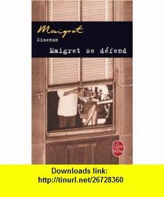 Maigret Se Defend (Le Livre de Poche) (French Edition) (9782253143192) Georges Simenon , ISBN-10: 2253143197  , ISBN-13: 978-2253143192 ,  , tutorials , pdf , ebook , torrent , downloads , rapidshare , filesonic , hotfile , megaupload , fileserve