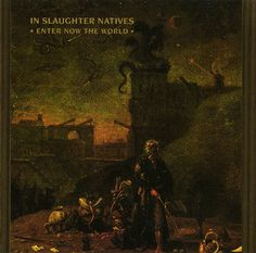 In Slaughter Natives - Enter Now The World (CD, Album) at Discogs