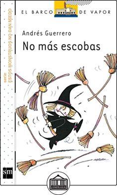 No Más Escobas (Barco de Vapor Blanca) de Andrés Guerrero ✿ Libros infantiles y juveniles - (De 3 a 6 años) ✿