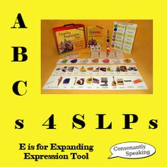 ABCs 4 SLPs: E is for Expanding Expression Tool (Discussion of what the EET is, how to use it, DIY activities for the EET, and more) From Consonantly Speaking