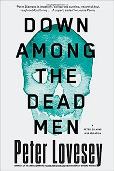 Down Among the Dead Men (A Detective Peter Diamond Mystery): Peter Lovesey: 9781616956264: Amazon.com: Books