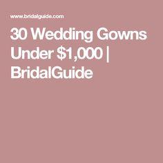 30 Wedding Gowns Under $1,000 | BridalGuide