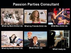 Hahaha love this! The life of a Passion Party Consultant. Passion Parties by Mindy. www.partiesbymindy.com