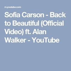 Sofia Carson - Back to Beautiful (Official Video) ft. Alan Walker - YouTube