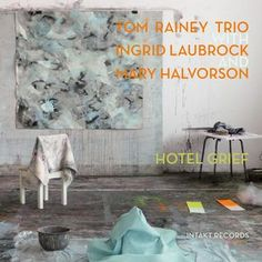 "TOM RAYNEY TRIO: "" hotel grief "" ( intakt records / orkhestra ) personnel: Ingrid Laubrock (saxes), Mary Halvorson (g), Tom Rainey (dms) http://www.qobuz.com/fr-fr/album/hotel-grief-tom-rainey-trio-with-mary-halvorson-ingrid-laubrock/7640120192563"