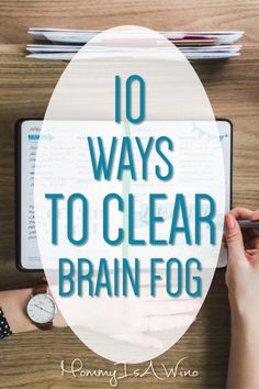 10 Tips to Clear Brain Fog & Be More Productive