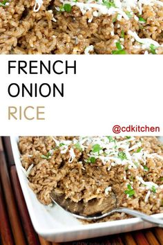 A rich, baked rice dish made with French onion soup, beef broth, white rice, and butter. You can also add mushrooms if you wish.| CDKitchen.com