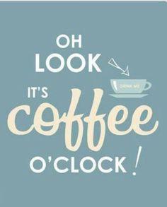 Oh look, it's coffee o'clock! #Coffee