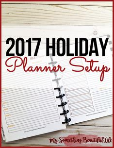 2017 Holiday Planner Setup - My Something Beautiful Life Something Beautiful, Life Is Beautiful, Printable Planner, Printables, Holiday Planner, Christmas Planning, Happy Planner, Organization Hacks, Bliss