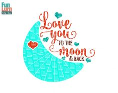 I Love You To The Moon And Back SVG  Bedroom decor by FunLurnSVG
