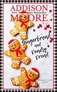 Gingerbread and Deadly Dread (MURDER IN THE MIX Book 4) by [Moore, Addison]