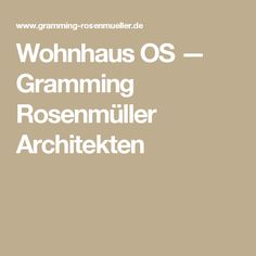 Wohnhaus OS — Gramming Rosenmüller Architekten