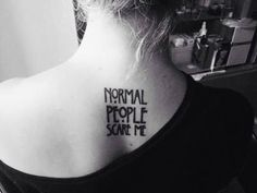 This Quote, Which Will Make Yo... is listed (or ranked) 1 on the list 25 Incredible Tattoos Inspired by American Horror Story