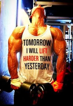 Tomorrow I will Lift Harder Than Yesterday ! Whats you goal ???