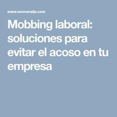 Mobbing laboral: soluciones para evitar el acoso en tu empresa