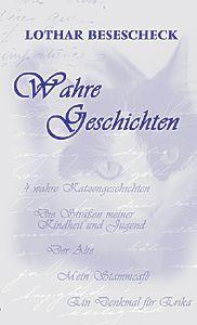 »Wahre Geschichten« | Biographische Erzählungen von Lothar Besescheck
