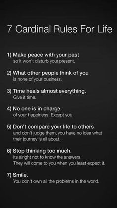 Cardinal rules for life.! Awesome! Time heals almost everything :-) good. It needs to! and so does the love of a better woman lol