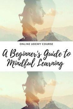 Join 1000+ students from over 100 different countries and enrol on 'A Beginner's Guide to Mindful Learning'