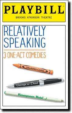 "2011. comedy composed of three one-act plays, ""Relatively Speaking"". ****+"