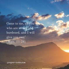 """Come to me all you who are weary and burdened and I will give you rest"""" (Matt. 11:28) #Prayer"""