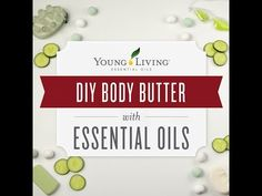 Girls Night In! Make homemade body butter with your favorite Young Living Essential Oils.
