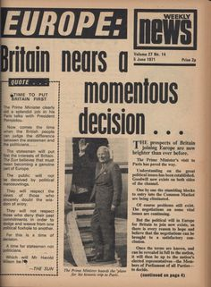 1971 Edward Heath  helps U K  to integrate with Europe by joining the Common Market.