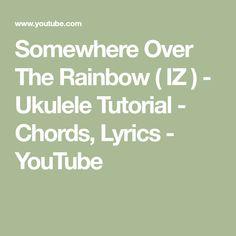 Somewhere Over The Rainbow ( IZ ) - Ukulele Tutorial - Chords, Lyrics - YouTube
