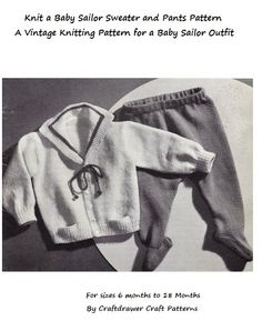 A vintage knitting pattern for baby. An adorable baby sailor outfit to knit. This pattern is worked in a simple stockinette stitch, with garter stitch and ribbing trim, this is a nice outfit to knit for boys or girls. Just choose your yarn colors and start knitting.Directions are given for 6 Months Size.Changes for 1 Year and 18 MonthsThis is a PDF Download
