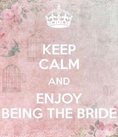 KEEP CALM AND ENJOY BEING THE BRIDE - KEEP CALM AND CARRY ON Image Generator