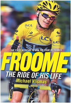 Froome - The Ride of His Life Cycling Books, Road Cycling, Chris Froome, Bicycle Race, African History, Boys Who, Challenges, American