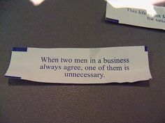 When two men in a business always agree, one of them is unnecessary.