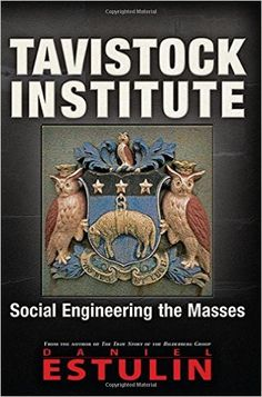 Tavistock Institute: Social Engineering the Masses: Daniel Estulin: 9781634240437: Amazon.com: Books