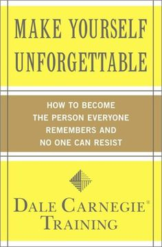 Make Yourself Unforgettable: How to Become the Person Everyone Remembers and No One Can Resist (NOOK Book)
