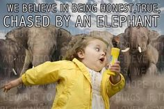 """LDS Humor  """"We believe in being honest, true, chased by an elephant..."""""""
