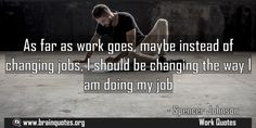 As far as work goes maybe instead of changing jobs I should be changing the Meaning  As far as work goes maybe instead of changing jobs I should be changing the way I am doing my job  For more #brainquotes http://ift.tt/28SuTT3  The post As far as work goes maybe instead of changing jobs I should be changing the Meaning appeared first on Brain Quotes.  http://ift.tt/2mTie6F