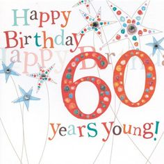 Happy Birthday 60 Years Young 60th Cards Greetings