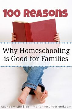 100 Reasons Why Homeschooling is Good for Families