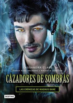 Las crónicas de Magnus Bane, Cassandra Clare (Cazadores de sombras)