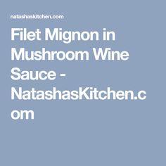 Filet Mignon in Mushroom Wine Sauce - NatashasKitchen.com