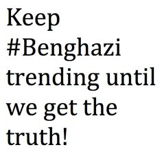 benghazi**The truth is there, the question is...Who will take these dogs down, how many more people will die for their power hungry egotistical mania? There has to be decent, honorable and moral humans in this country that still believe in justice. AMEN!