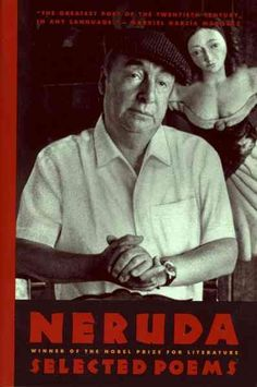 Pablo Neruda : Selected Poems/Bilingual Edition http://library.sjeccd.edu/record=b1176840~S1