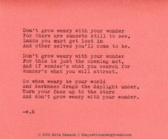 Don't grow weary with your wonder