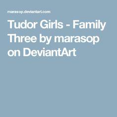 Tudor Girls - Family Three by marasop on DeviantArt
